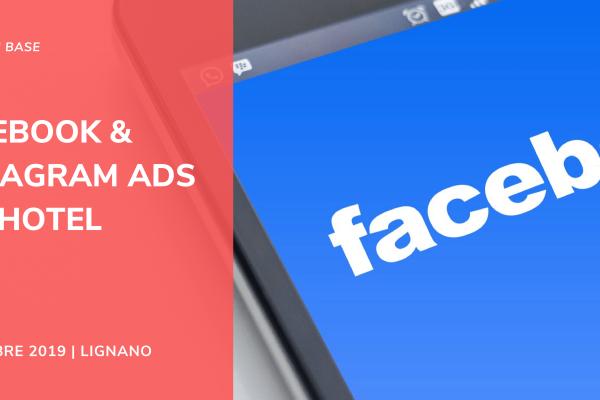 Facebook & Instagram ADS per Hotel - 30 ottobre 2019, Lignano